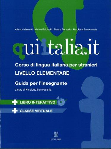 QUI ITALIA.IT. Corso di lingua italiana per stranieri. Livello elementare. Guida per l'insegnante. Con CD-ROM. Con DVD-ROM