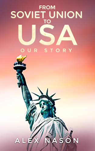 From Soviet Union to USA: Our Story (English Edition)