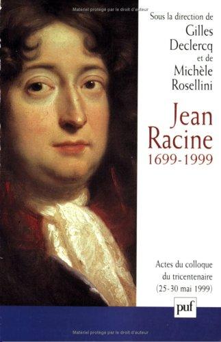 Jean Racine, 1699-1999
