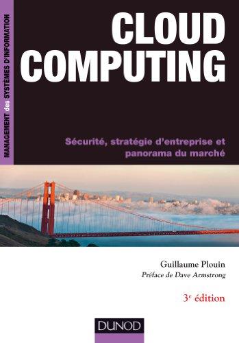 Cloud Computing - 3e éd. : Sécurité, stratégie d'entreprise et panorama du marché (Management des systèmes d'information)