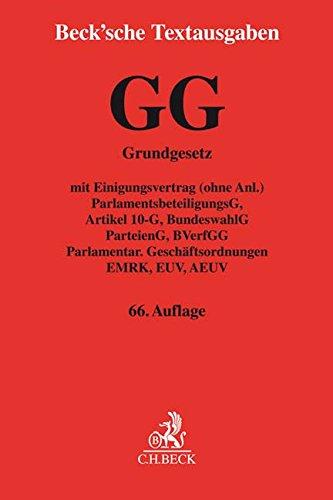 Grundgesetz für die Bundesrepublik Deutschland: mit Einigungsvertrag (ohne Anl.), ParlamentsbeteiligungsG, Artikel 10-G, BundeswahlG, ParteienG, ... (Beck'sche Textausgaben)