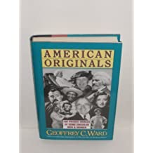 American Originals: The Private Worlds of Some Singular Men and Women by Geoffrey C. Ward (1991-08-03)