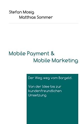 Mobile Payment: Der Weg weg vom Bargeld. Von der Idee bis zur kundenfreundlichen Umsetzung. Mobile Kreditkarte