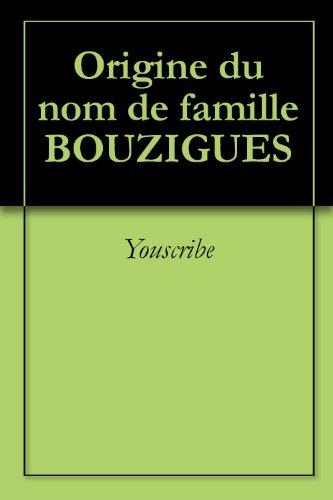 Origine du nom de famille BOUZIGUES (Oeuvres courtes) par Youscribe