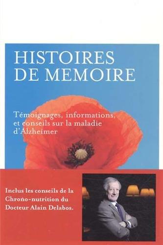 Histoires de mémoires : Témoignages, informations, et conseils sur la maladie d'Alzheimer