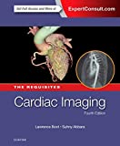 Cardiac Imaging: The Requisites (Requisites in Radiology)