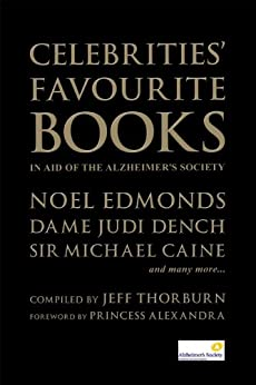 Celebrities' Favourite Books - In Aid of the Alzheimer's Society (Biography Series Book 14) by [Thorburn, Jeff]