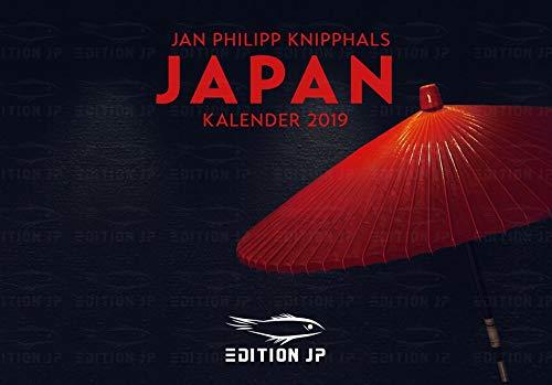 JAPAN Kalender 2019 in der EDITION JP: Japans Schönheit & vielfältige Ästhetik (Kalender in der Edition JP)
