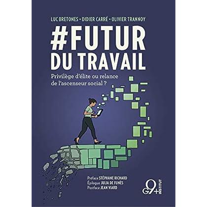 #Futur du Travail: Privilège d'élite ou relance de l'ascenseur social ?