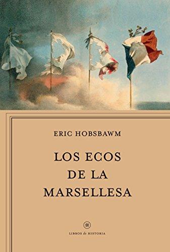 Los ecos de la Marsellesa (Libros de Historia) por Eric J. Hobsbawm