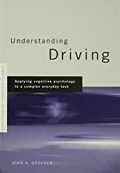 Understanding Driving: Applying Cognitive Psychology to a Complex Everyday Task