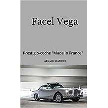 """Facel Vega: Prestigio-coche """"Made in France"""""""