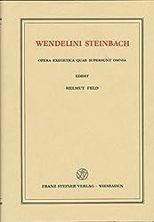 Wendelini Steinbach opera exegetica quae supersunt omnia, in 3 Bdn., Bd.1, Commentarius in epistolam S. Pauli ad Galatas
