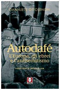 Autodafé. L'Europa, gli ebrei e l'antisemitismo (I Draghi) por Emanuele Ottolenghi