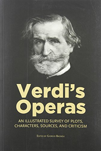 verdis-operas-an-illustrated-survey-of-plots-characters-sources-and-criticism