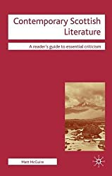 Contemporary Scottish Literature (Readers' Guides to Essential Criticism) by Matt McGuire (2008-11-24)