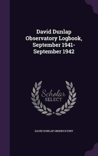David Dunlap Observatory Logbook, September 1941- September 1942