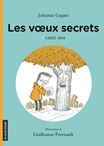 Chez moi: Les voeux secrets, tome 1