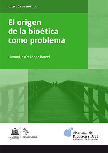 Origen de la bioética como problema, El (eBook) eBook: Manuel ...