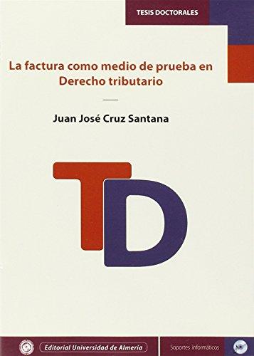 La factura como medio de prueba en Derecho tributario (Tesis Doctorales (Edición Electrónica))