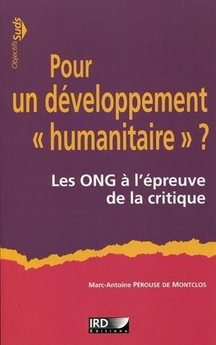 Pour un développement humanitaire ?: Les ONG à l'épreuve de la critique.