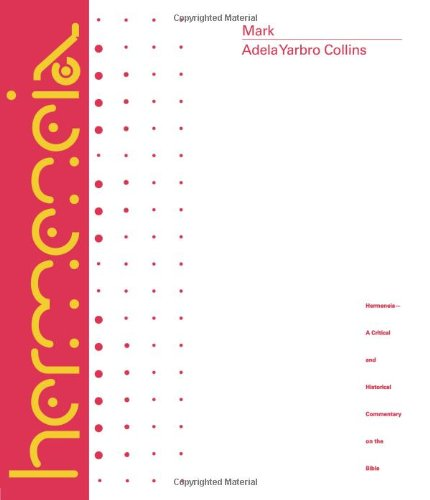 Mark: A Commentary (Hermeneia) por Adela Yarbro Collins