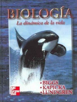 Biologia/Biology: La dinamica de la vida/The dynamics of life por Alton Biggs