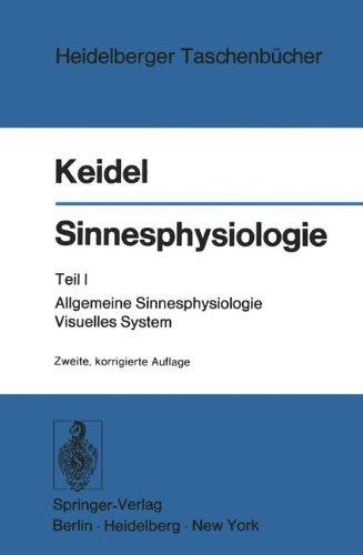 Sinnesphysiologie: Teil I: Allgemeine Sinnesphysiologie Visuelles System (Heidelberger Taschenbücher, Band 97)