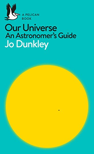 Our Universe: An Astronomer\'s Guide (Pelican Books) (English Edition)