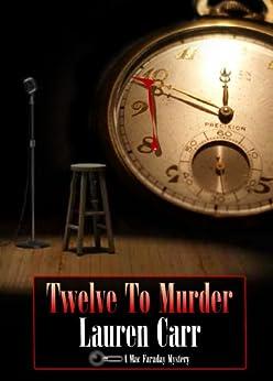 Twelve to Murder (A Mac Faraday Mystery Book 7) (English Edition) par [Carr, Lauren]