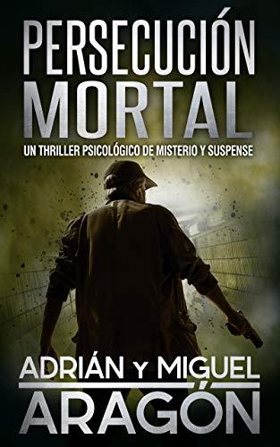 Persecución Mortal: Un thriller psicológico de misterio y suspense (En español) de [