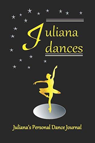 Juliana Dances Juliana's Personal Dance Journal: Juliana's Personal Dance Journal (Personalised Dance Journal) por Judy John-Baptiste