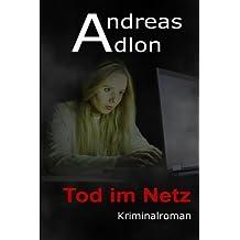 Tod im Netz:Kriminalroman (Oldenburg-Krimi) (Volume 1) (German Edition) by Andreas Adlon (2014-01-27)