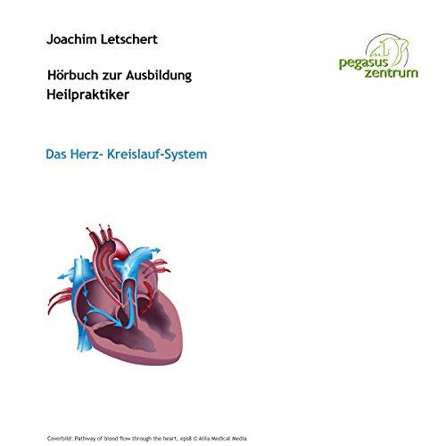 Hörbuch zur Ausbildung für Heilpraktiker: Das Herz-Kreislauf-System Kreislauf-system