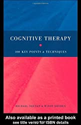 Cognitive Therapy: 100 Key Points and Techniques by Michael Neenan (2004-04-29)