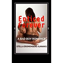 Enticed Forever: A Bad Boy Romance