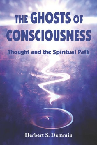 The Ghosts of Consciousness: Thought and the Spiritual Path