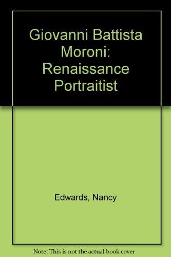 Giovanni Battista Moroni: Renaissance Portraitist by Nancy Edwards (2000-02-02)