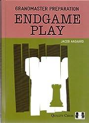 Grandmaster Preparation: Endgame Play - Jacob Aagaard by Jacob Aagaard (2014-08-02)