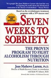Seven Weeks to Sobriety the Proven Program to Fight Alcoholism Through Nutrition