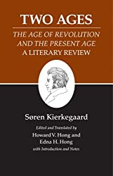 Kierkegaard's Writings, XIV: Two Ages:The Age of Revolution and the Present Age A Literary Review