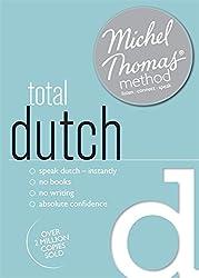 Total Dutch (Learn Dutch with the Michel Thomas Method)