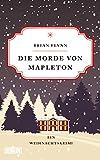 Die Morde von Mapleton: Ein Weihnachtskrimi von Bryan Flynn