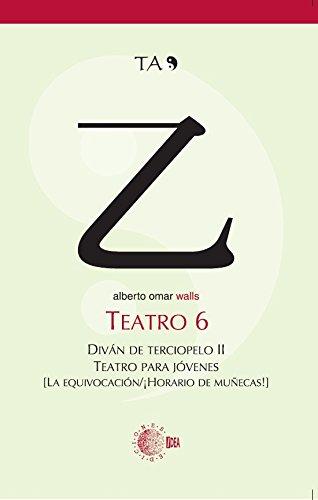 TEATRO 6. DIVAN DE TERCIOPELO II. LA EQUIVOCACION / ¡HORARIO DE MUÑECAS! (Teatro Alberto Omar)