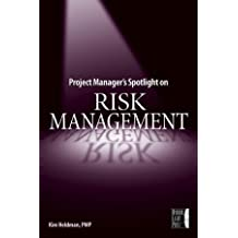 Project Manager's Spotlight on Risk Management by Kim Heldman (2005-04-15)