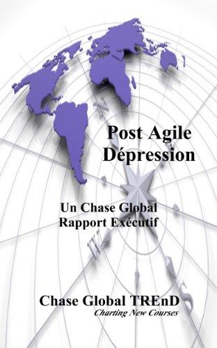 Télécharger en ligne Post Agile Dépression: Les faiblesses, les impacts et les effets, la mise en œuvre d'un modèle de développement Agile epub, pdf