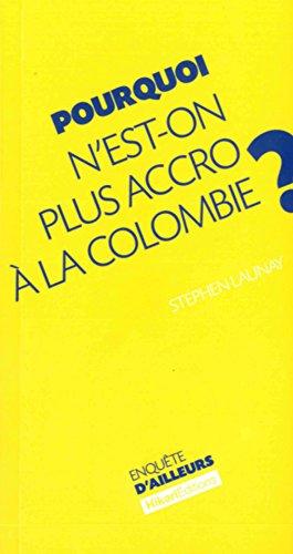 Pourquoi n'est-on plus accro à la Colombie ?
