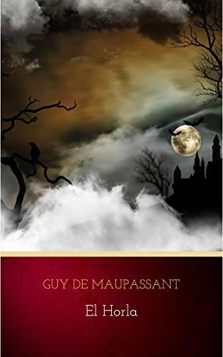 El Horla por Guy de Maupassant