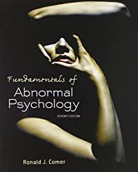 Fundamentals of Abnormal Psychology by Ronald J. Comer (2013-03-11)