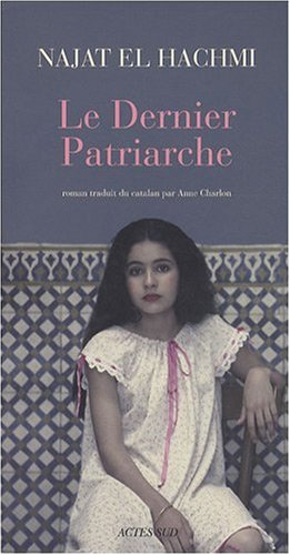 Le Dernier Patriarche par Najat El Hachmi
